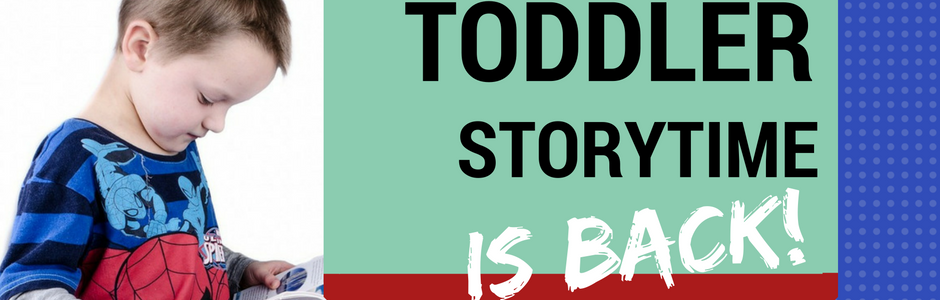 Toddler Storytime is back!
