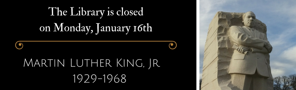 The Library will be closed for Martin Luther King, Jr. Day