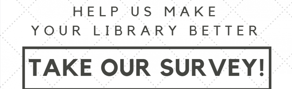 Help Us Make Your Library Better