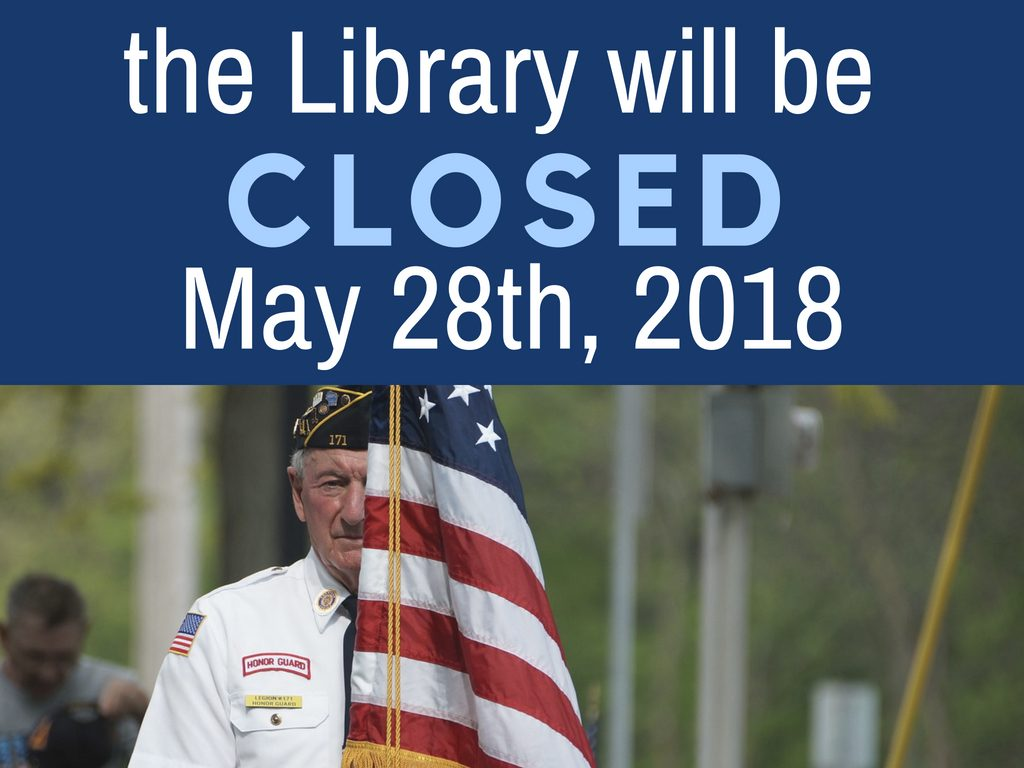 The Library will be closed for Memorial Day