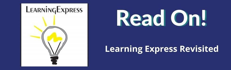 Read On! Learning Express Revisited
